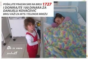 Krajem decembra ove godine kako je objavio portal Na dlanu a prenosi Organ Vlasti, o Danijeli Kovačević, 21-godišnjoj devojci koja se već 4 godine nalazi u vigilnoj komi, nakon što joj je ceo organizam zahvatila sepsa posle porođaja 14. oktobra 2009. godine.